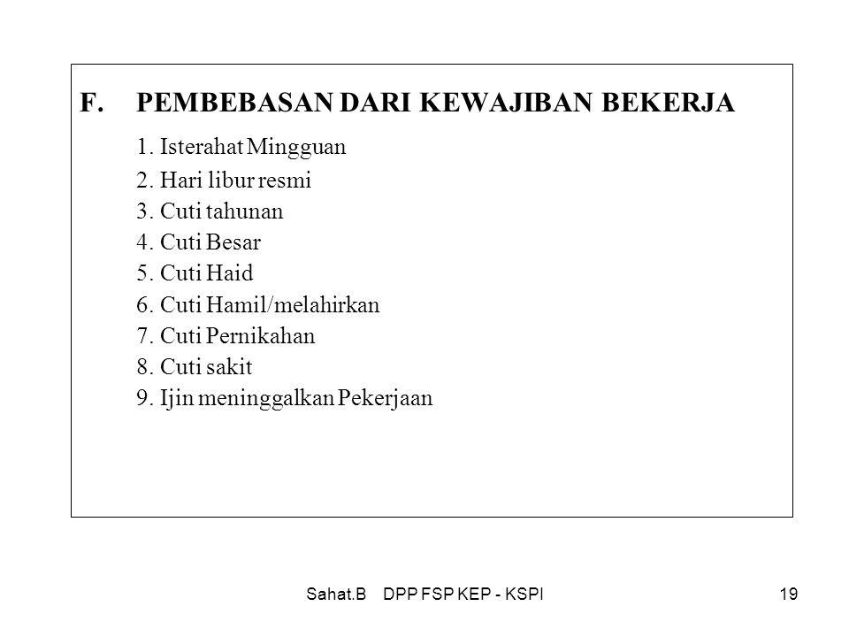 Sahat.B DPP FSP KEP - KSPI19 F.PEMBEBASAN DARI KEWAJIBAN BEKERJA 1.