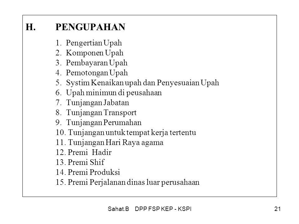 Sahat.B DPP FSP KEP - KSPI21 H.PENGUPAHAN 1.Pengertian Upah 2.