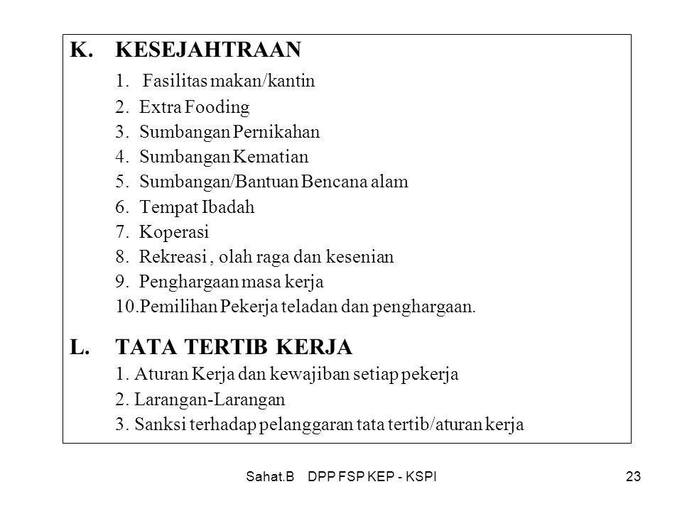 Sahat.B DPP FSP KEP - KSPI23 K.KESEJAHTRAAN 1.Fasilitas makan/kantin 2.