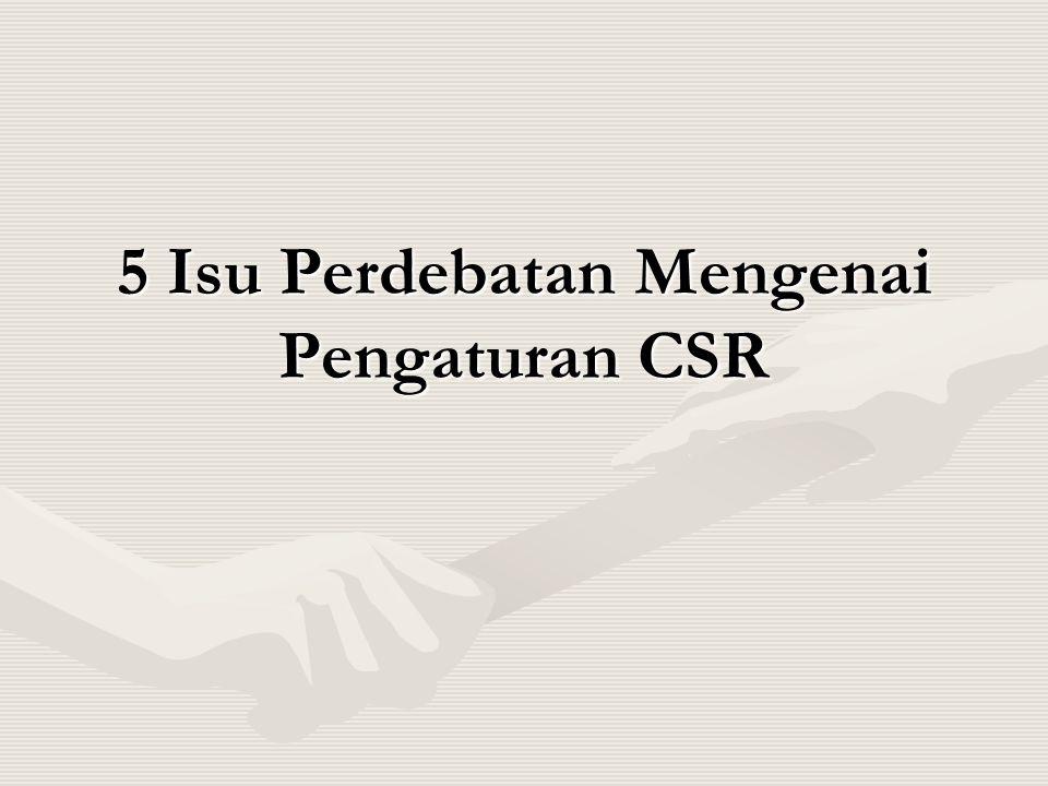 5 Isu Perdebatan Mengenai Pengaturan CSR