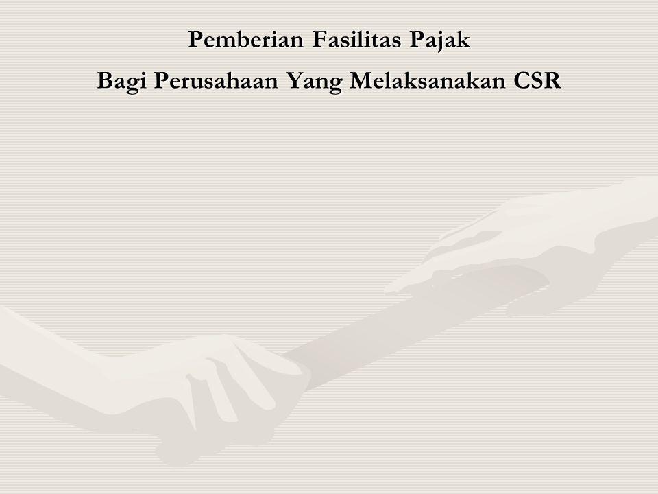 Pemberian Fasilitas Pajak Bagi Perusahaan Yang Melaksanakan CSR