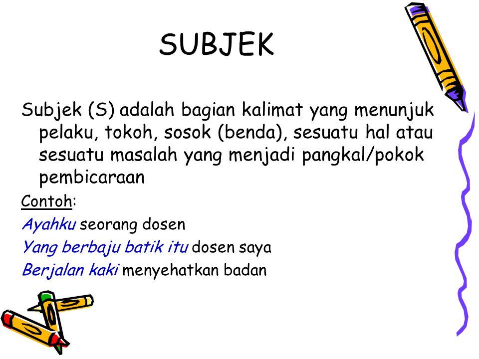 PREDIKAT Predikat (P) adalah bagian kalimat yang memebritahu melakukan (tindakan) apa atau dalam keadaan bagaimana subjek Contoh: Kota Jakarta dalam keadaan aman.