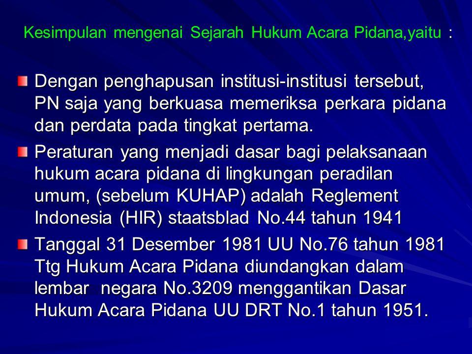 Dengan penghapusan institusi-institusi tersebut, PN saja yang berkuasa memeriksa perkara pidana dan perdata pada tingkat pertama. Peraturan yang menja
