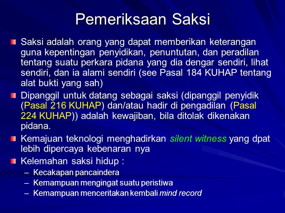 Pemeriksaan Saksi Saksi adalah orang yang dapat memberikan keterangan guna kepentingan penyidikan, penuntutan, dan peradilan tentang suatu perkara pid