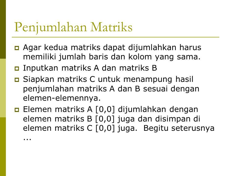 Diagonal Matriks  Diagonal Matriks  Matrisk harus bujur sangkar!  Diagonal adalah elemen matriks yang baris dan kolomnya sama!