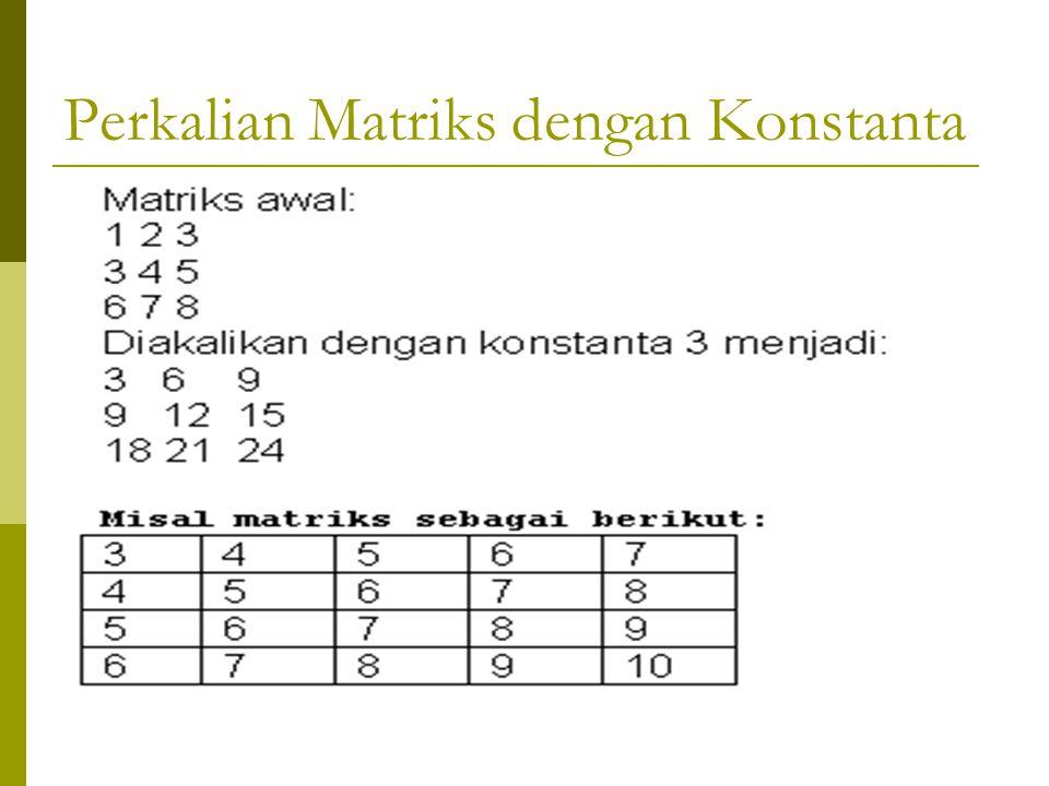18369 24 870 Mengurangkan C = A - B Dua buah Matriks Algoritma: For Baris = 0 to 1 do For Kolom = 0 to 2 do C[Baris,Kolom] =A[Baris,Kolom] - B[Baris,K
