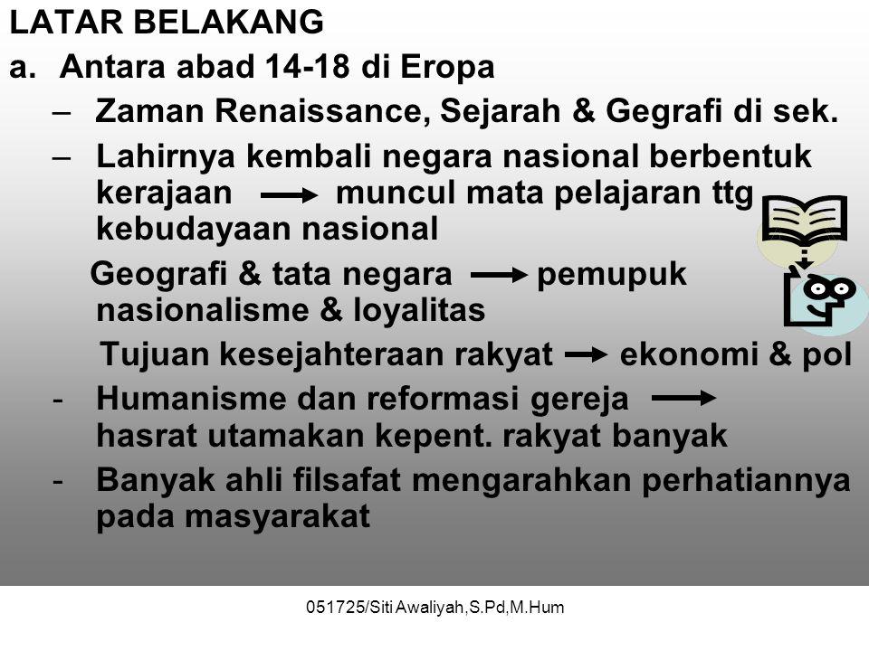 051725/Siti Awaliyah,S.Pd,M.Hum SEJARAH LAHIRNYA IPS ISTILAH •Amerika Social studies/social education/civics education •Inggris Social studies Sosiolo