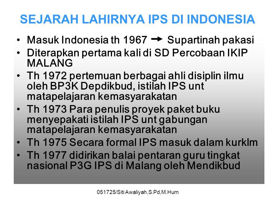 051725/Siti Awaliyah,S.Pd,M.Hum c. Mendapat dukungan ahli-ahli ilmu sosial, perlu matapelajaran kemasyarakatan yg multidisiplin yang cocok dg masalah-