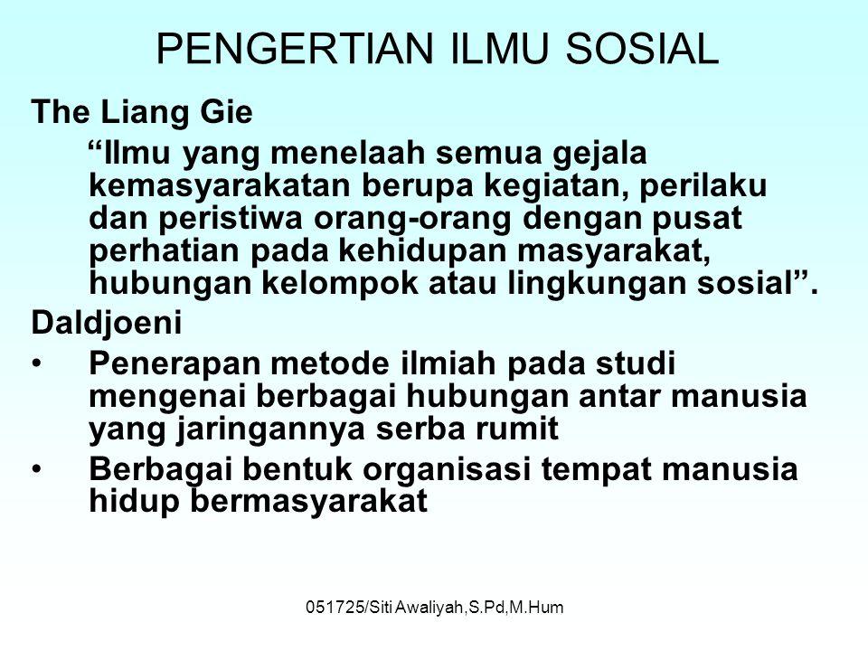 051725/Siti Awaliyah,S.Pd,M.Hum RAGAM ILMU Tiap rumpun ilmu punya 2 segi, yaitu: 1. Murni : Menitikberatkan pada pengetahuan demi pengetahuan itu send