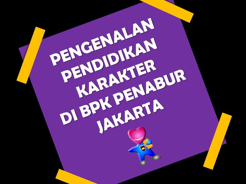 Mengapa BPK PENABUR Jakarta melakukan PENDIDIKAN KARAKTER?