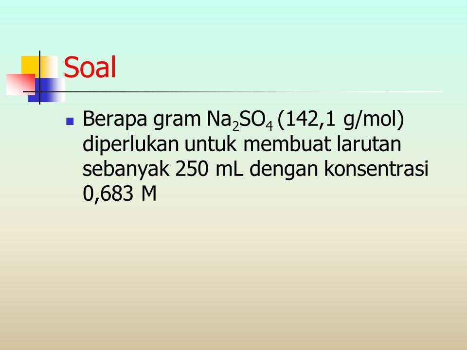 • Hitung molaritas suatu larutan H 2 SO 4 yang mempunyai densitas 1,30 g/ml dan mengandung 32,6% berat SO 3. BM SO 3 =80,06 • Jawab: 1 liter larutan m