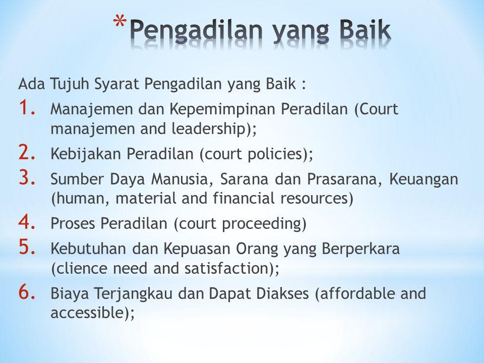 Ada Tujuh Syarat Pengadilan yang Baik : 1.