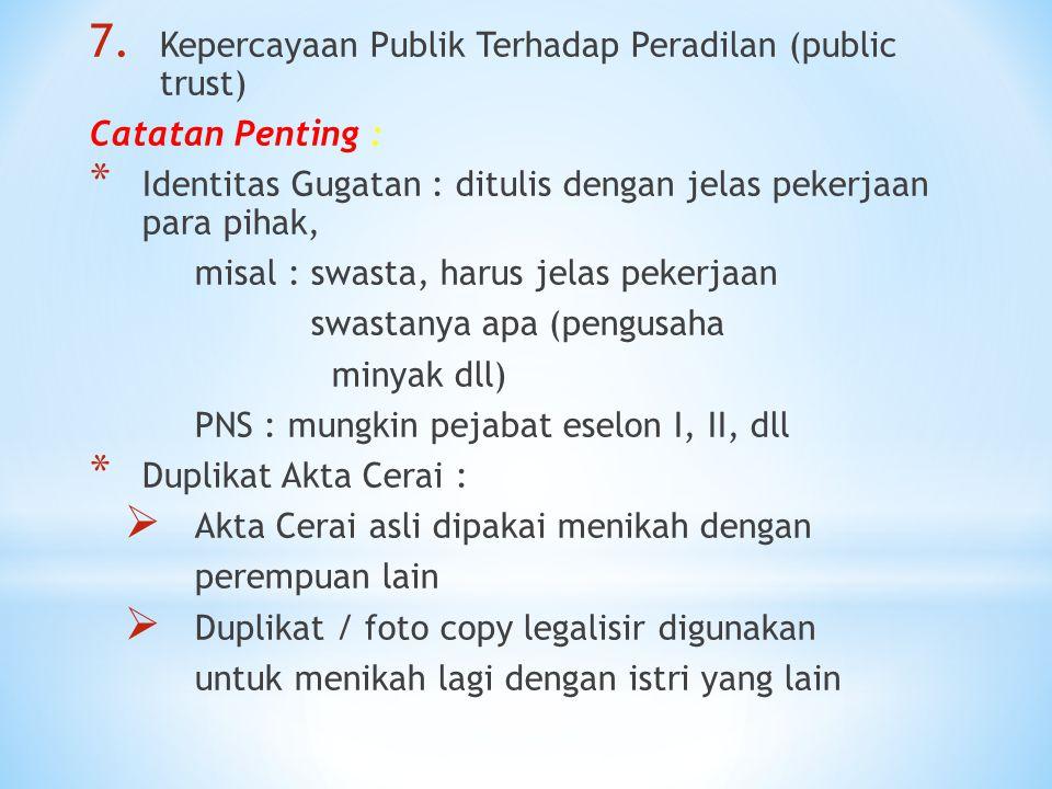7. Kepercayaan Publik Terhadap Peradilan (public trust) Catatan Penting : * Identitas Gugatan : ditulis dengan jelas pekerjaan para pihak, misal : swa