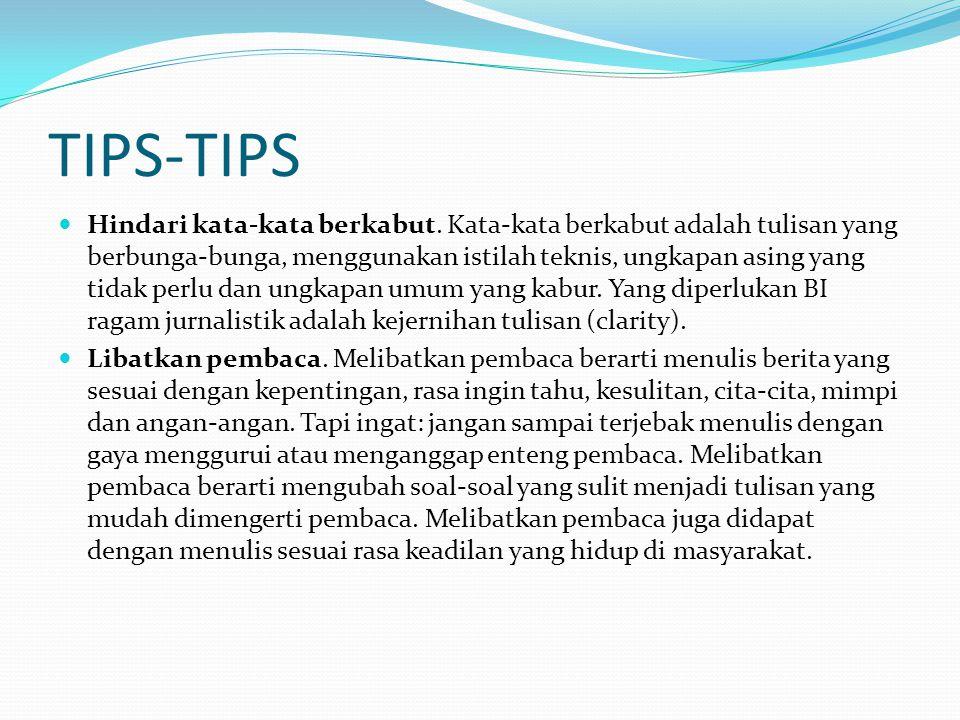 Tips-tips  Gantilah kata sifat dengan kata kerja.