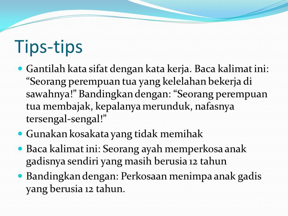 Tips-Tips  Hindari pemakaian eufemisme bahasa.