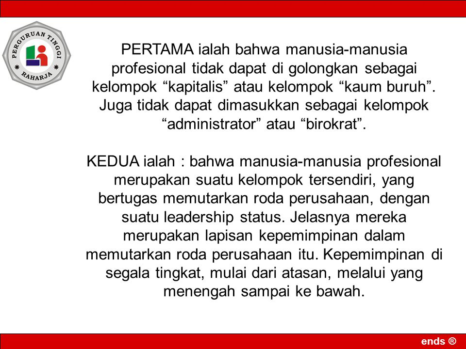 ends ® Profesionalisme ialah sifat-sifat (kemampuan, kemahiran, cara pelaksanaan sesuatu dan lain-lain) sebagaimana yang sewajarnya terdapat pada atau dilakukan oleh seorang profesional.