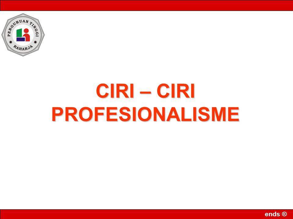 ends ® CIRI – CIRI PROFESIONALISME