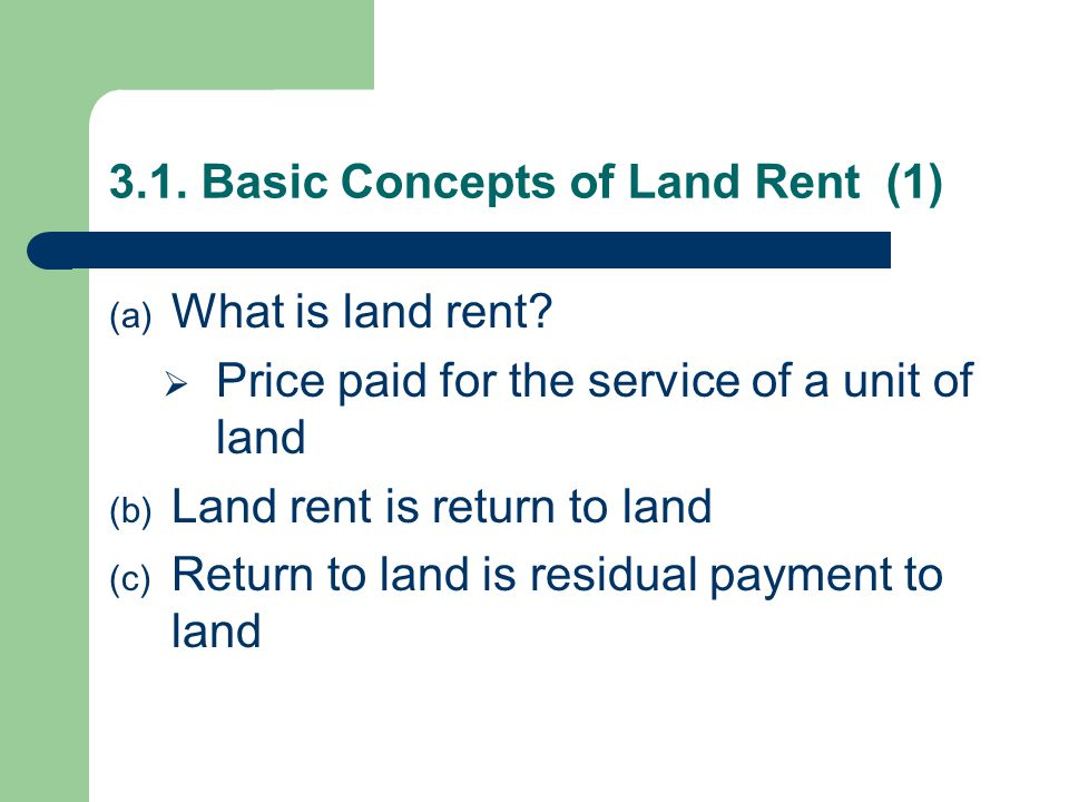 3.1.Basic Concepts of Land Rent (1) (a) What is land rent.
