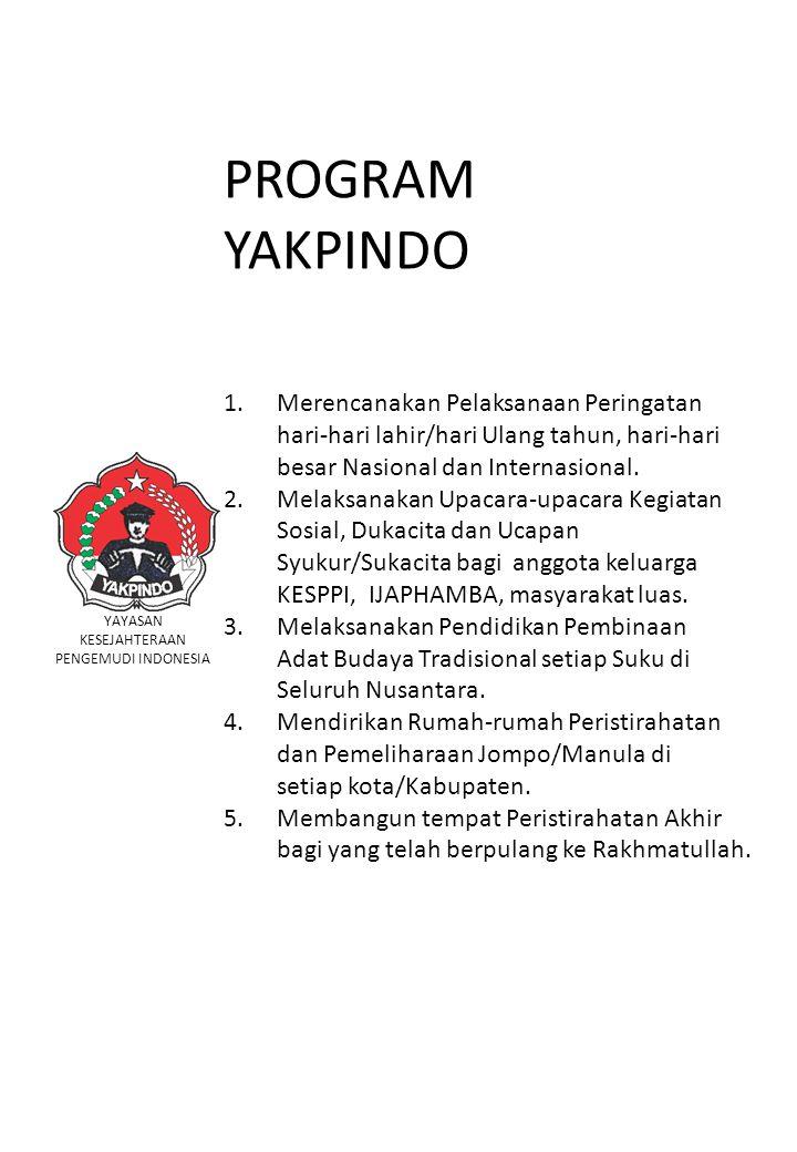 PROGRAM YAKPINDO 1.Merencanakan Pelaksanaan Peringatan hari-hari lahir/hari Ulang tahun, hari-hari besar Nasional dan Internasional.