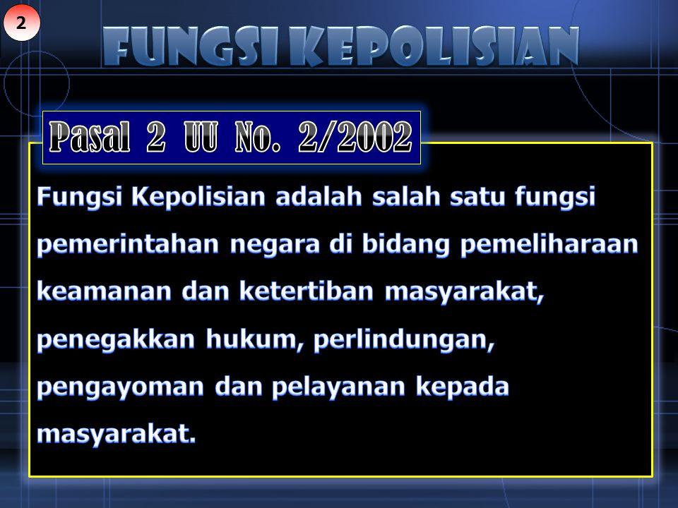 (1)Pengemban fungsi kepolisian adalah Kepolisian Negara Republik Indonesia yang dibantu oleh : a.Kepolisian khusus, b.Penyidik pegawai negeri sipil, dan / atau c.Bentuk – bentuk pengamanan swakarsa.