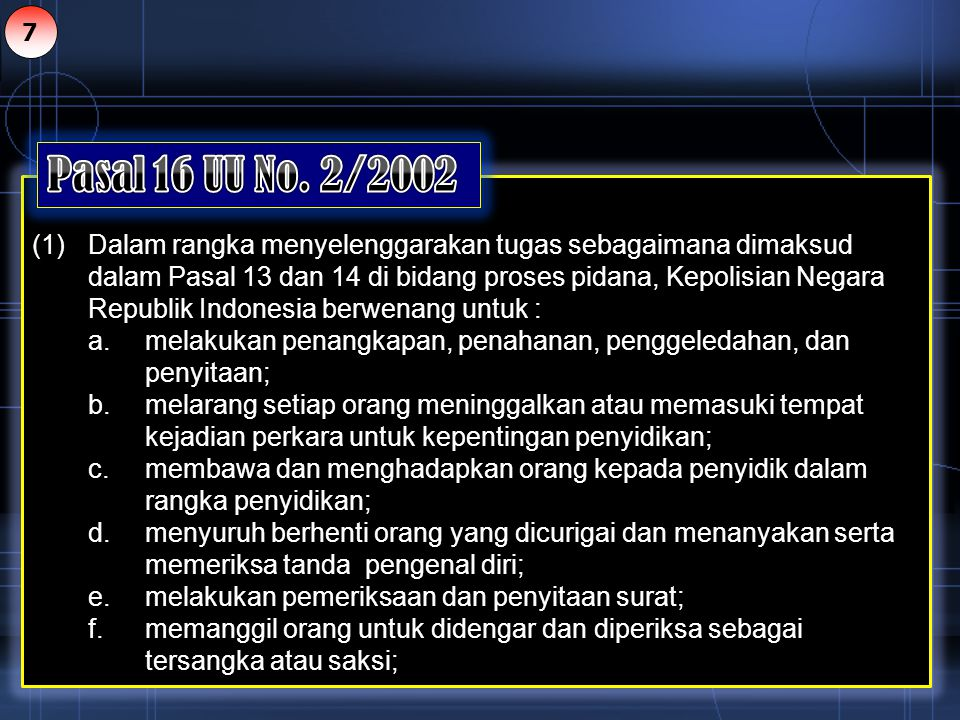 (1) Dalam rangka menyelenggarakan tugas sebagaimana dimaksud dalam Pasal 13 dan 14 di bidang proses pidana, Kepolisian Negara Republik Indonesia berwe
