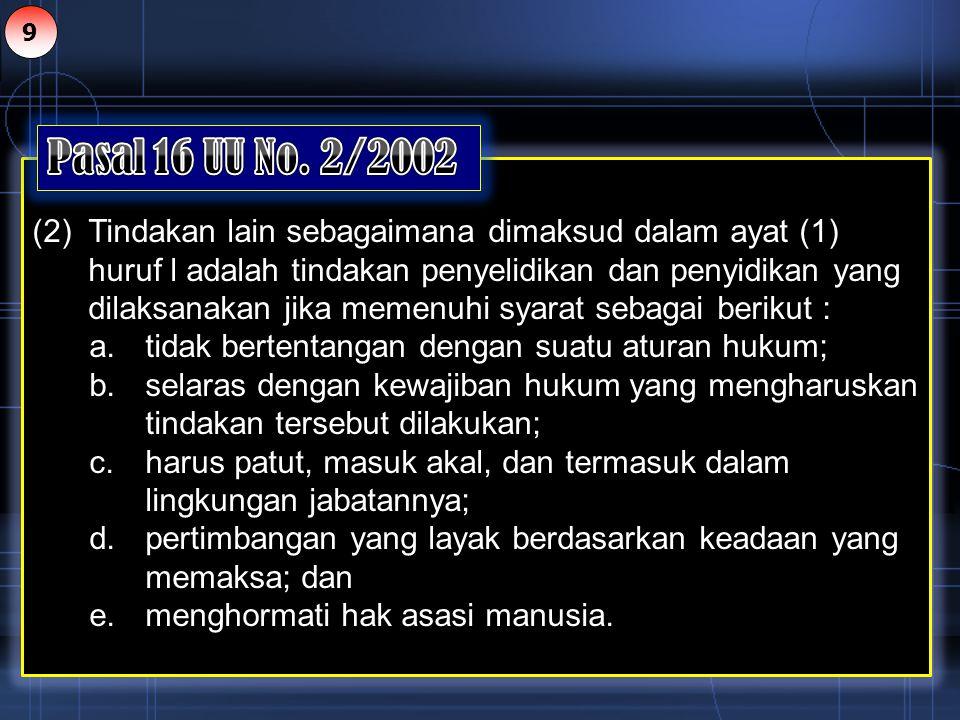 Tugas pokok Reskrim Polri adalah melaksanakan penyelidikan, penyidikan dan koordinasi serta pengawasan terhadap Penyidik Pegawai Negeri Sipil (PPNS) berdasarkan Undang - Undang Nomor 8 tahun 1981, Undang - Undang Nomor 2 tahun 2002 dan peraturan perundangan lainnya.
