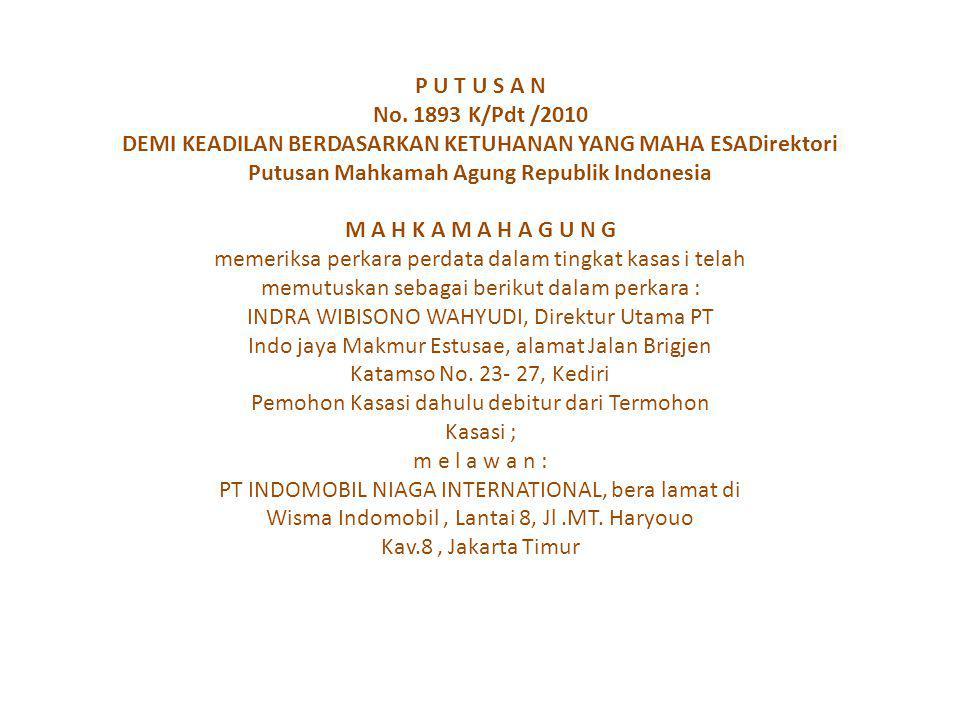 P U T U S A N No. 1893 K/Pdt /2010 DEMI KEADILAN BERDASARKAN KETUHANAN YANG MAHA ESADirektori Putusan Mahkamah Agung Republik Indonesia M A H K A M A