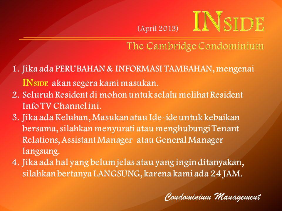 1.Jika ada PERUBAHAN & INFORMASI TAMBAHAN, mengenai IN SIDE akan segera kami masukan. 2.Seluruh Resident di mohon untuk selalu melihat Resident Info T
