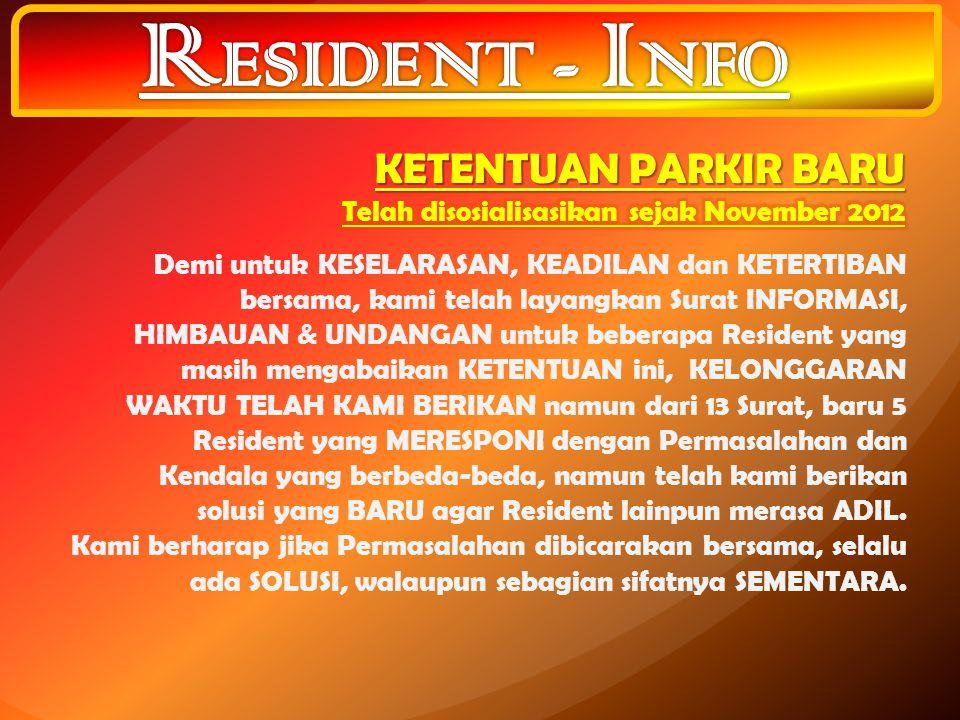 Demi untuk KESELARASAN, KEADILAN dan KETERTIBAN bersama, kami telah layangkan Surat INFORMASI, HIMBAUAN & UNDANGAN untuk beberapa Resident yang masih