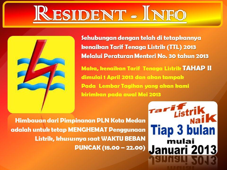 TAHAP II Maka, kenaikan Tarif Tenaga Listrik TAHAP II dimulai 1 April 2013 dan akan tampak Pada Lembar Tagihan yang akan kami kirimkan pada awal Mei 2