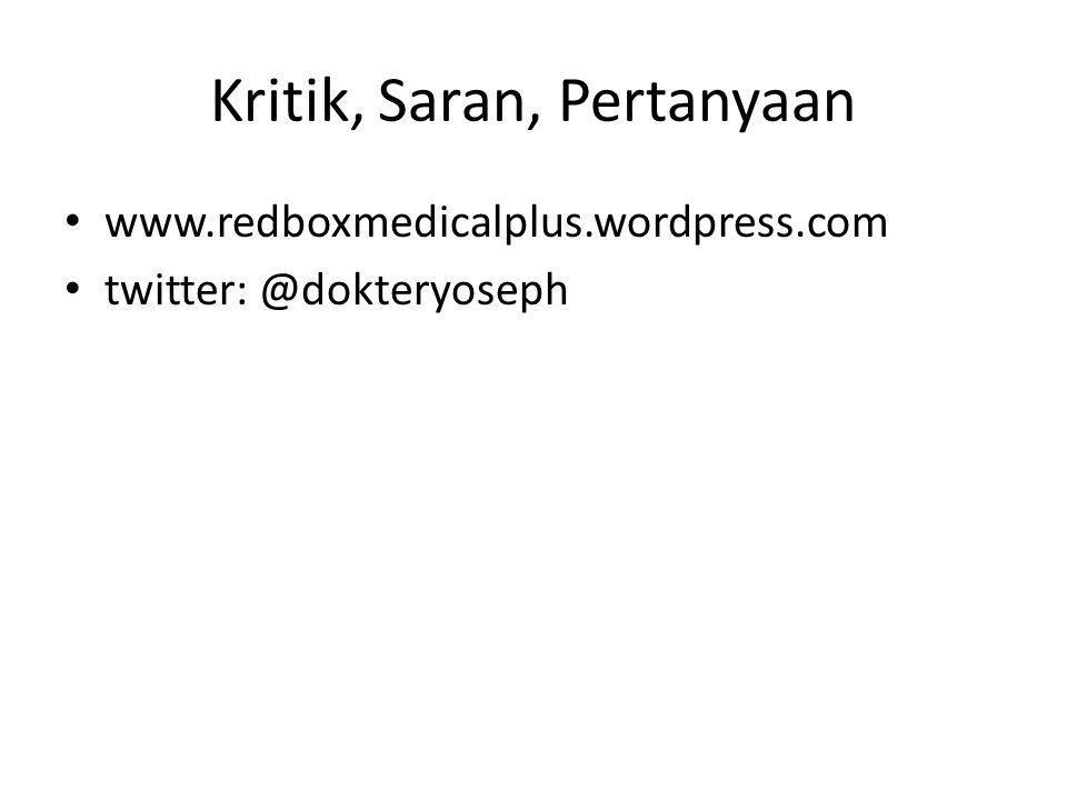 Kritik, Saran, Pertanyaan • www.redboxmedicalplus.wordpress.com • twitter: @dokteryoseph