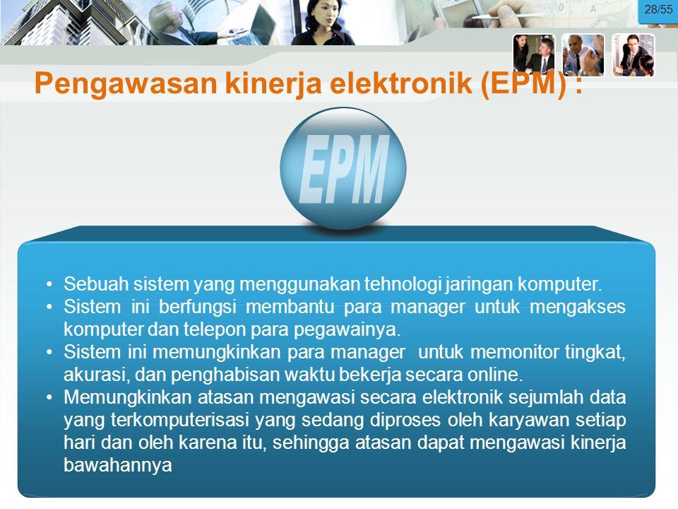 Pengawasan kinerja elektronik (EPM) : •Sebuah sistem yang menggunakan tehnologi jaringan komputer.