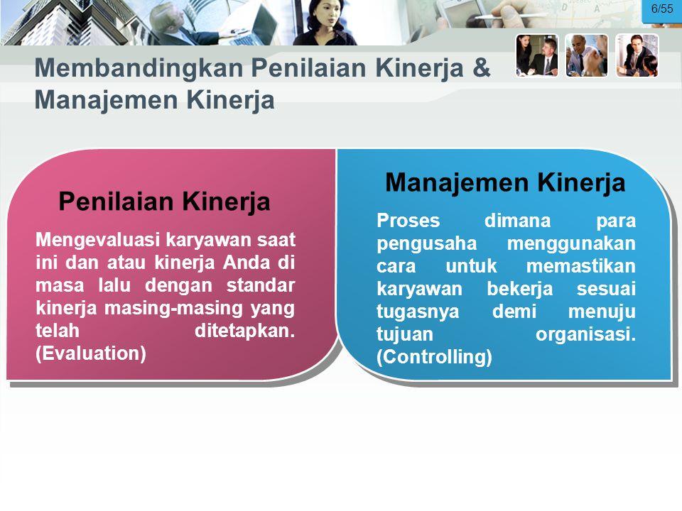 Membandingkan Penilaian Kinerja & Manajemen Kinerja Penilaian Kinerja Mengevaluasi karyawan saat ini dan atau kinerja Anda di masa lalu dengan standar kinerja masing-masing yang telah ditetapkan.