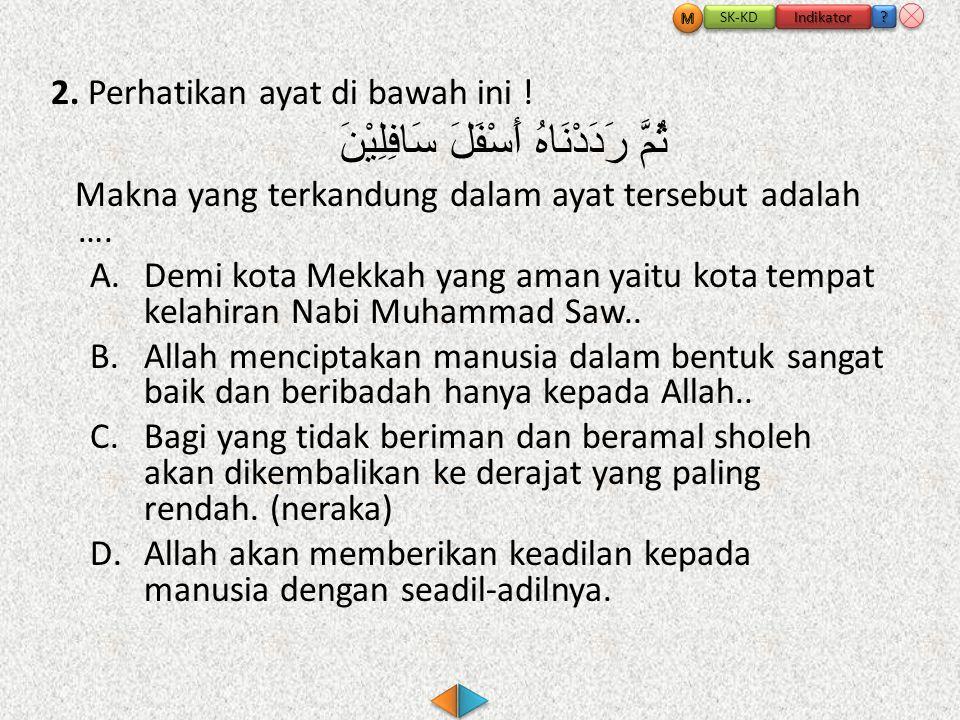 2.Perhatikan ayat di bawah ini .