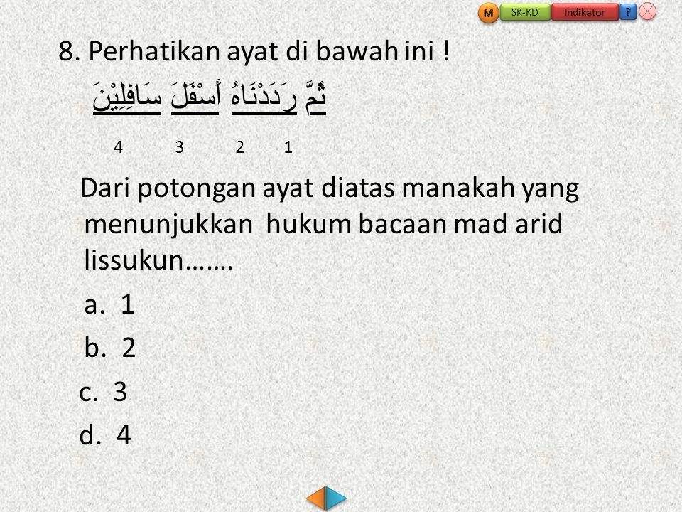 8.Perhatikan ayat di bawah ini .