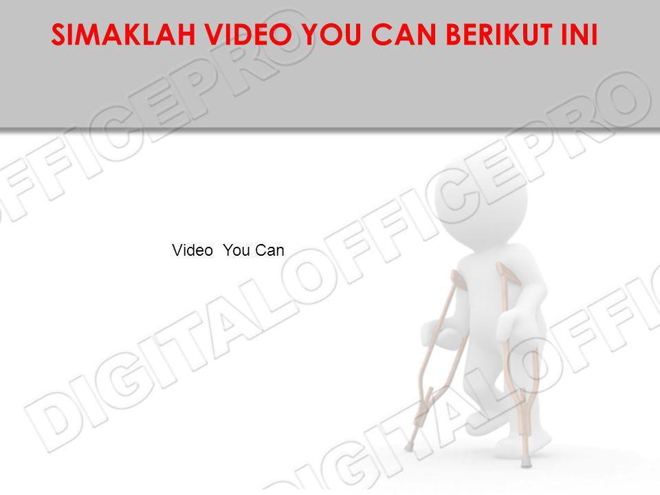 SIMAKLAH VIDEO YOU CAN BERIKUT INI Video You Can