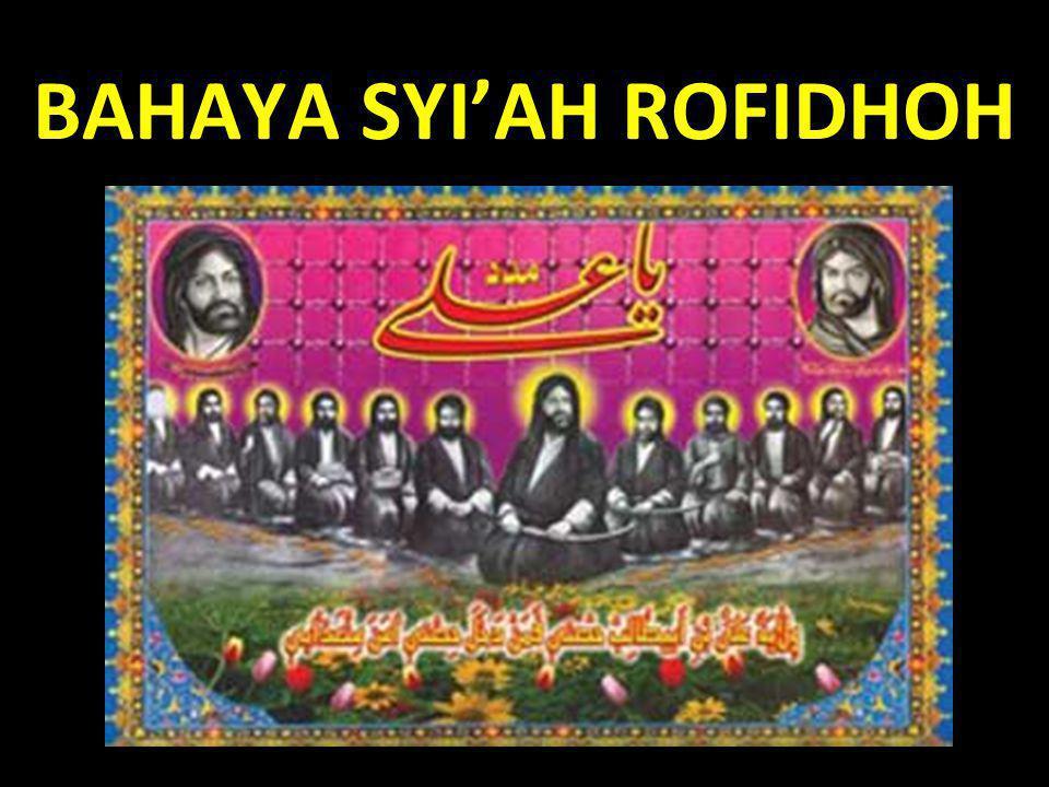 BAHAYA SYI'AH ROFIDHOH