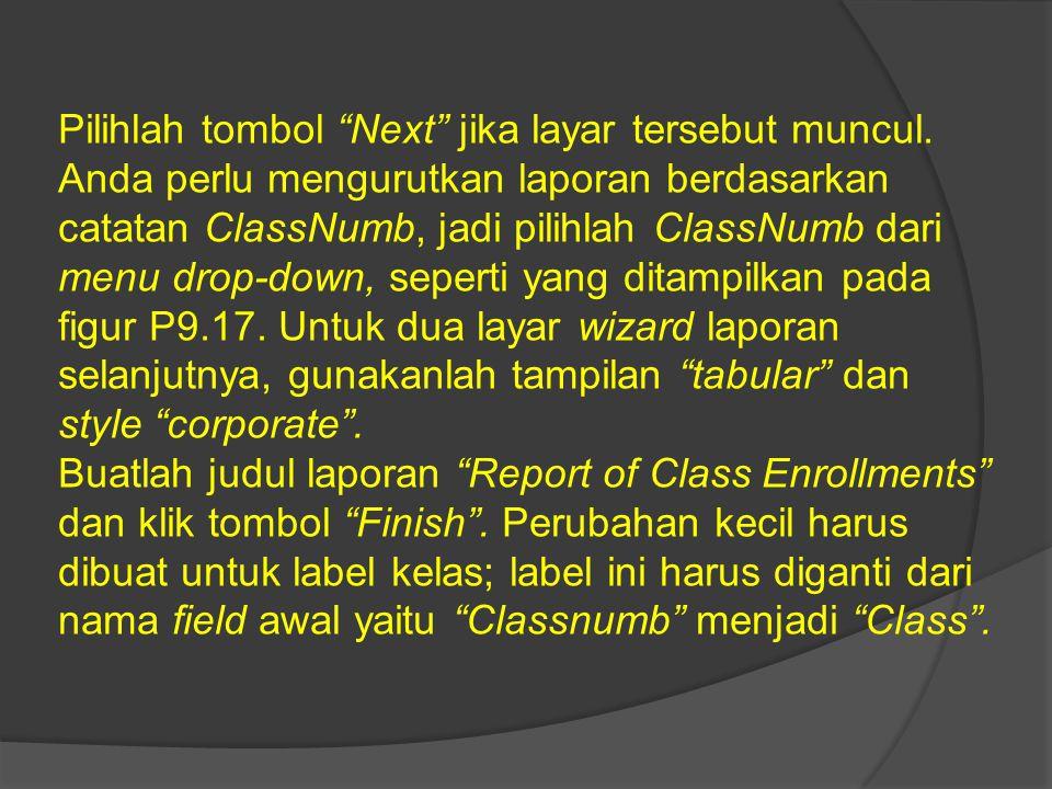 """Pilihlah tombol """"Next"""" jika layar tersebut muncul. Anda perlu mengurutkan laporan berdasarkan catatan ClassNumb, jadi pilihlah ClassNumb dari menu dro"""