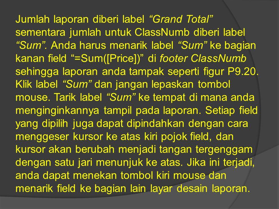 Jumlah laporan diberi label Grand Total sementara jumlah untuk ClassNumb diberi label Sum .