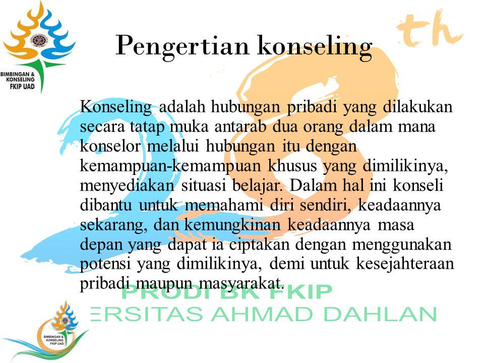 Pengertian konseling Konseling adalah hubungan pribadi yang dilakukan secara tatap muka antarab dua orang dalam mana konselor melalui hubungan itu den