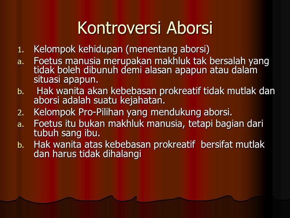 Kontroversi Aborsi 1.Kelompok kehidupan (menentang aborsi) a.