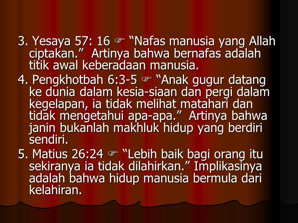 Argumen di luar Alkitab 1.Janin belum memiliki kesadaran diri.