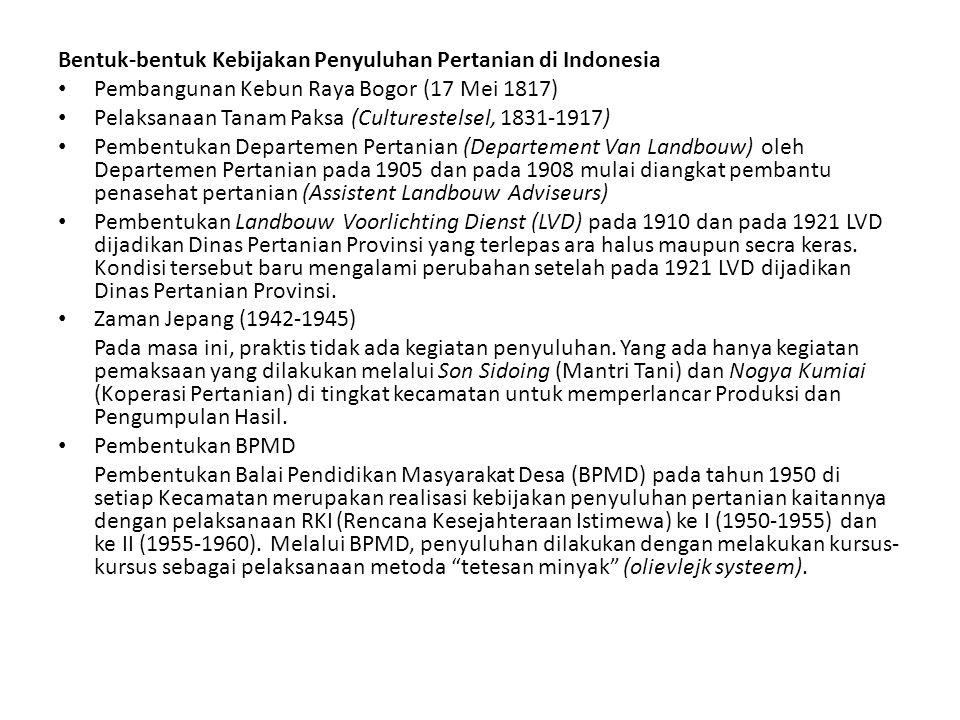 Bentuk-bentuk Kebijakan Penyuluhan Pertanian di Indonesia • Pembangunan Kebun Raya Bogor (17 Mei 1817) • Pelaksanaan Tanam Paksa (Culturestelsel, 1831