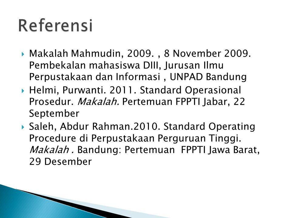  Makalah Mahmudin, 2009., 8 November 2009. Pembekalan mahasiswa DIII, Jurusan Ilmu Perpustakaan dan Informasi, UNPAD Bandung  Helmi, Purwanti. 2011.