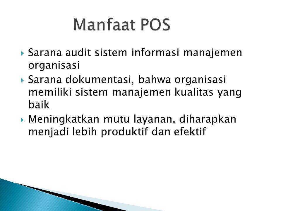  Sarana audit sistem informasi manajemen organisasi  Sarana dokumentasi, bahwa organisasi memiliki sistem manajemen kualitas yang baik  Meningkatka