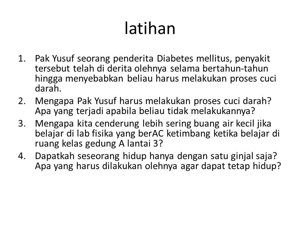 latihan 1.Pak Yusuf seorang penderita Diabetes mellitus, penyakit tersebut telah di derita olehnya selama bertahun-tahun hingga menyebabkan beliau har