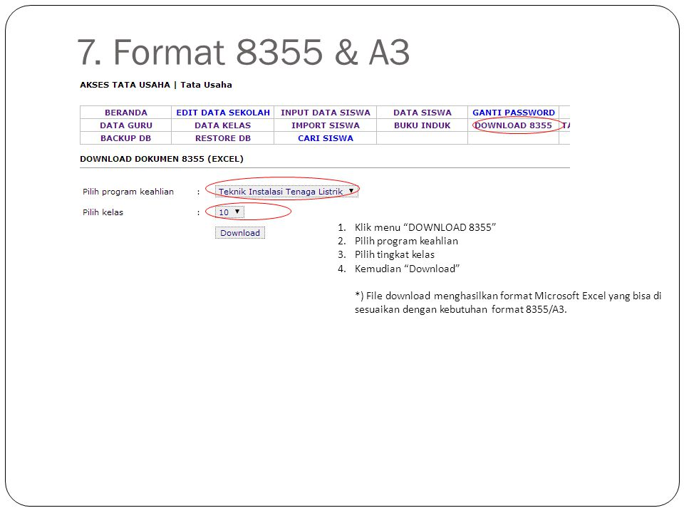"7. Format 8355 & A3 1.Klik menu ""DOWNLOAD 8355"" 2.Pilih program keahlian 3.Pilih tingkat kelas 4.Kemudian ""Download"" *) File download menghasilkan for"