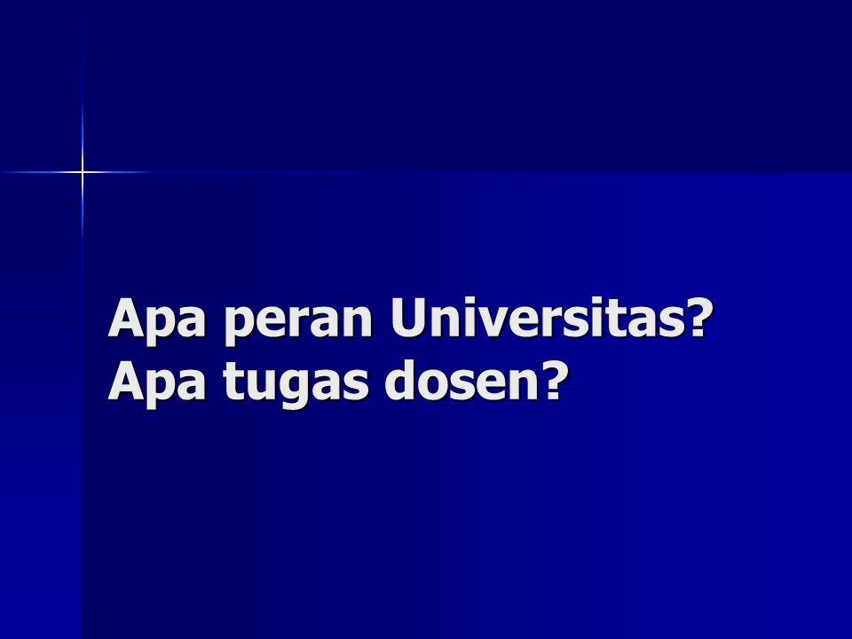 Apa peran Universitas? Apa tugas dosen?