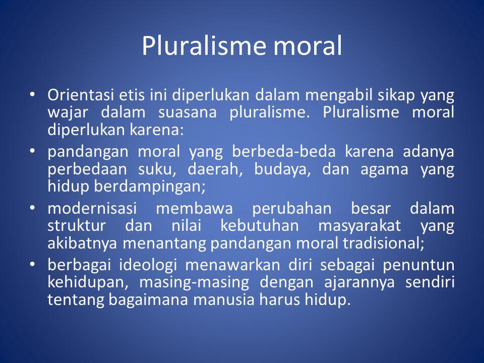 Pluralisme moral • Orientasi etis ini diperlukan dalam mengabil sikap yang wajar dalam suasana pluralisme. Pluralisme moral diperlukan karena: • panda