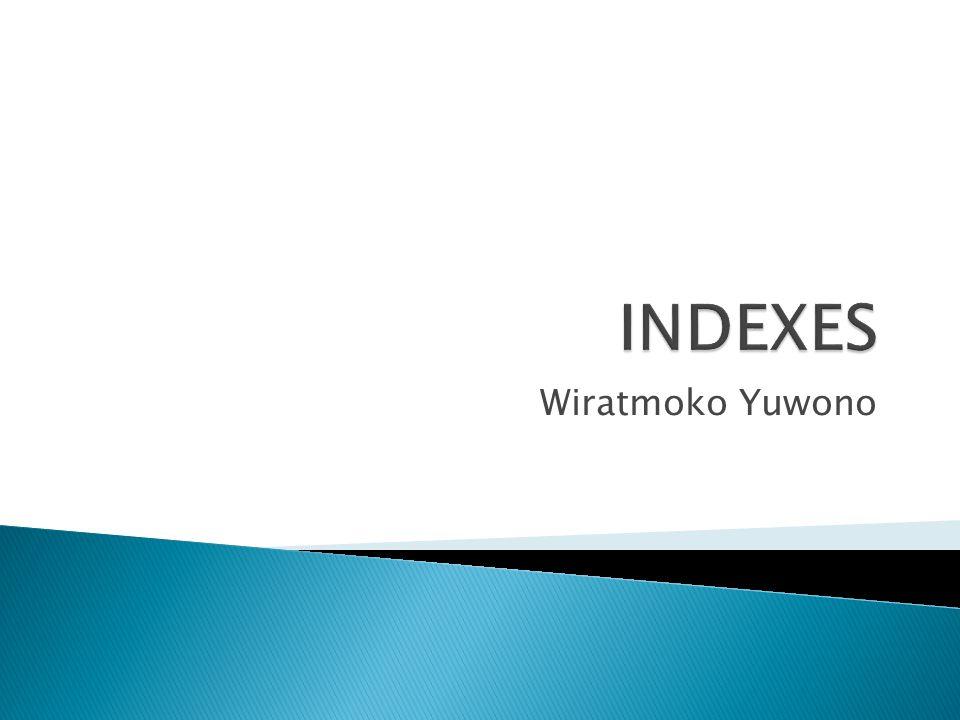  Bitmap Index datawarehouse  B-Tree Index datawarehouse  Index Compression  Memilih local index atau global index